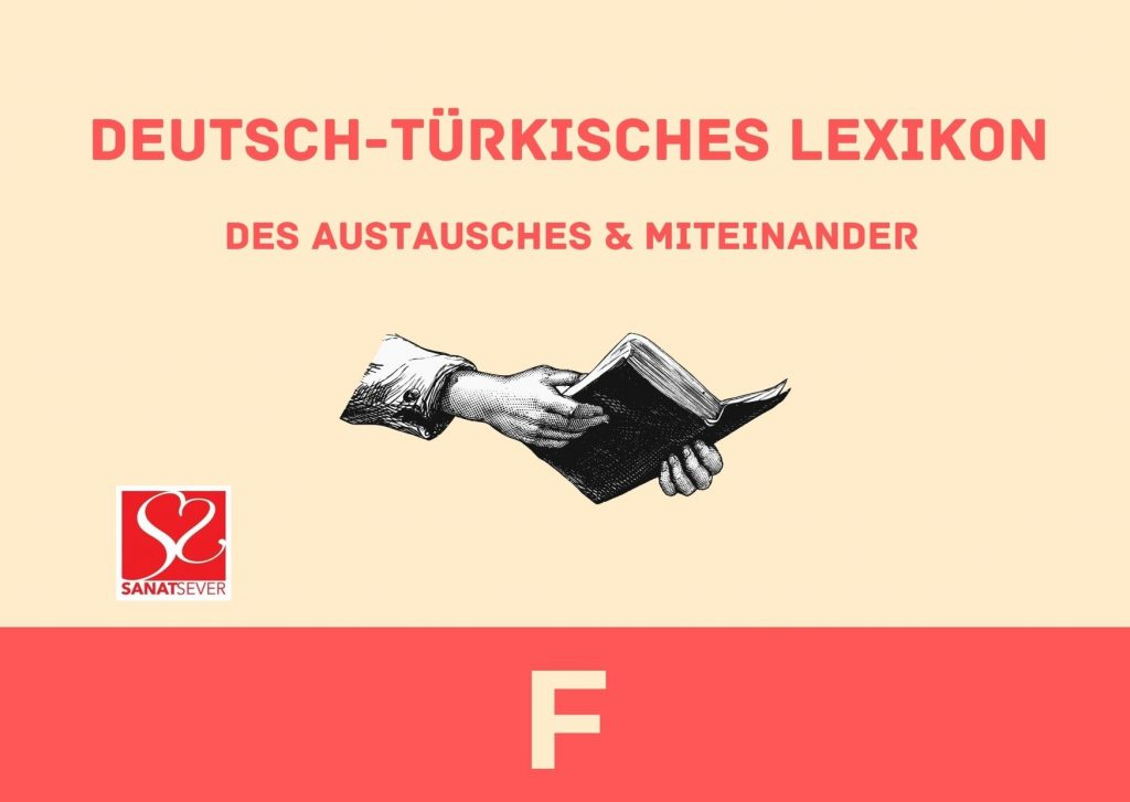 F - Deutsch-Türkisches Lexikon des Austausches & Miteinander
