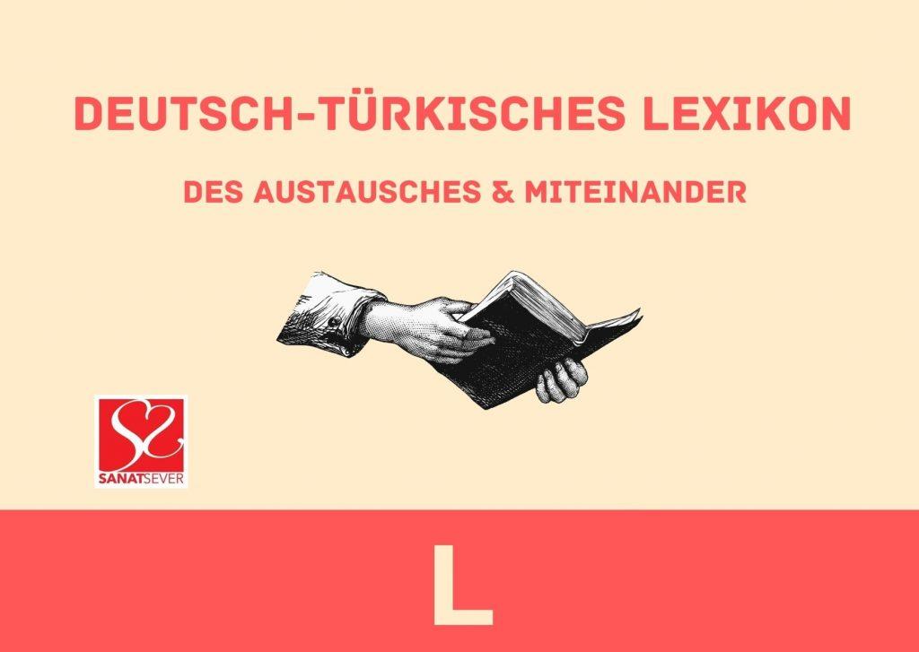 L - Deutsch-Türkisches Lexikon des Austausches & Miteinander