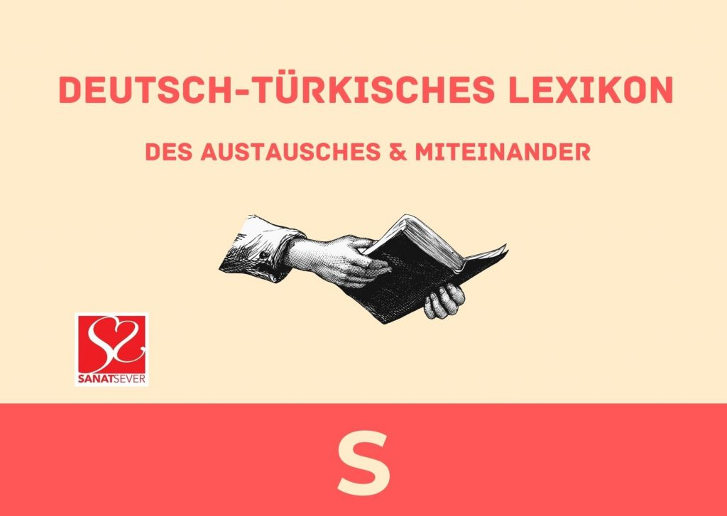 S - Deutsch-Türkisches Lexikon des Austausches & Miteinander