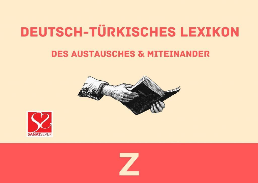 Z - Deutsch-Türkisches Lexikon des Austausches & Miteinander